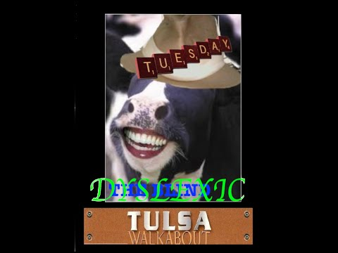 the Blind Dyslexic Tuesday Tulsa Walkabout