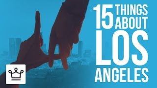 15 Things You Didn't Know About Los Angeles