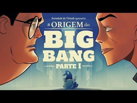 A ORIGEM DO BIG BANG (PARTE 1)  - SOCIEDADE DA VIRTUDE thumbnail