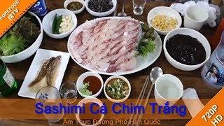 Sashimi Cá Chim Trắng | ẩm thực đường phố Hàn Quốc - KOREFOOD @TV