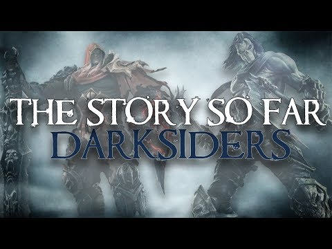 The Story So Far   Darksiders (Watch Before Darksiders 3!)