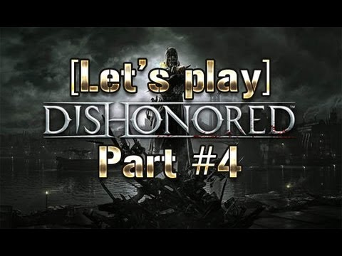 [Let's Play] Dishonored #4