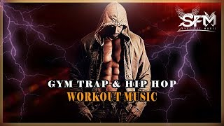 Best Gym Trap and Hip Hop Workout Music 2018 - Svet Fit Music