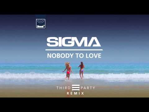 Sigma - Nobody To Love (Third Party Remix)