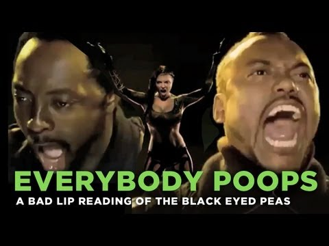 """Everybody Poops"" – a bad lip reading of the Black Eyed Peas"