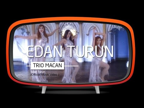 Trio Macan - Edan Turun (Official Music Video)