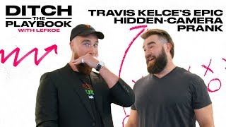 Chiefs Star Travis Kelce Pulls Epic Prank on Brother Jason | Ditch the Playbook