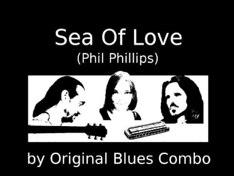 Sea of Love (Phil Phillips / Honeydrippers) by Original Blues Combo
