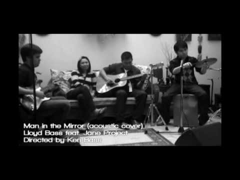 Man In The Mirror acoustic cover by Lloyd Bass feat Jane Project Video