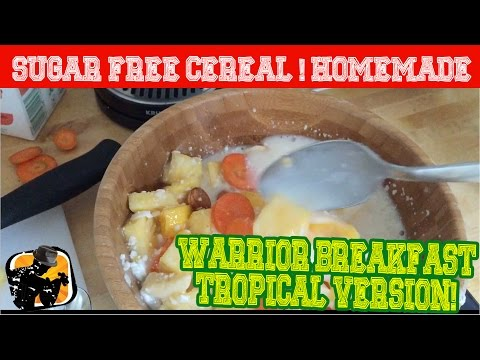 Sugar Free Cereal Recipe | Bluesmans Warrior Breakfast! (Tropical Version)