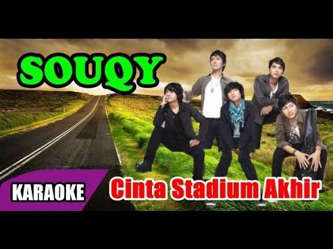 SouQy - Cinta Stadium Akhir (Karaoke)