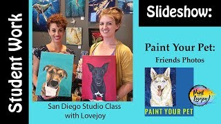 """Studio Class: """"Paint Your Pet"""" with Lovejoy - First time & Beginner Painters -Student Friends Work🎨"""