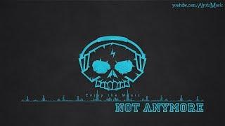 Not Anymore by Aldenmark Niklasson - [2010s Pop Music]