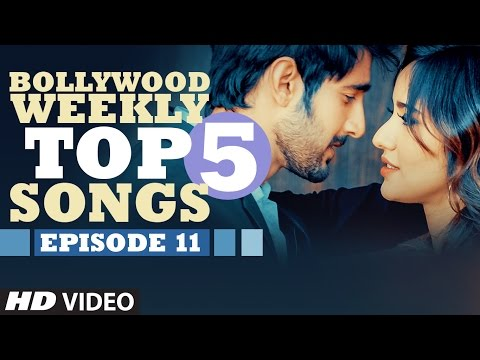 Bollywood Weekly Top 5 Songs | Episode 11  | Hindi Songs 2016 | T-Series