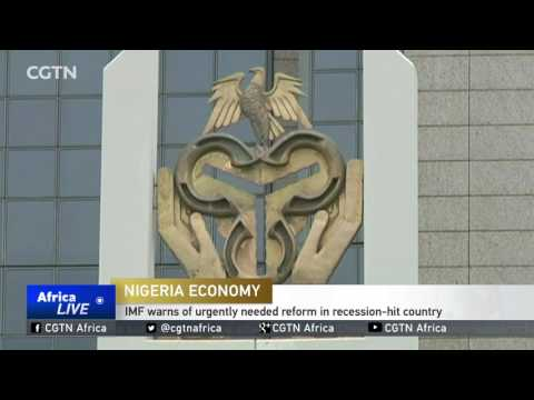 IMF warns of urgently needed reform in recession-hit Nigeria
