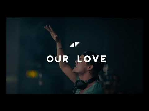 Avicii - Our Love - (Carl Woods Tribute Remix)