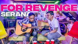 Download lagu FOR REVENGE - SERANA (UNPLUGGED)