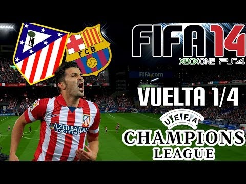 FIFA 14 || UEFA Champions League || Atlético de Madrid vs FC Barcelona (1/4; Vuelta)