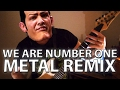 We Are Number One But It S A Metal Remix mp3