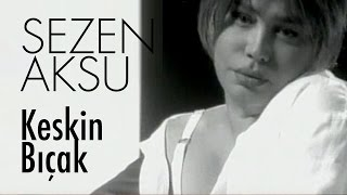 Sezen Aksu - Keskin Bıçak (Official Video)