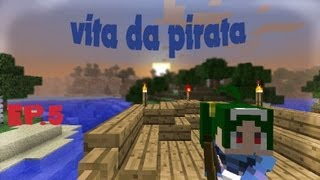 MINECRAFT - Vita da pirata - ep.5 - villaggio in fiamme