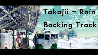 Takajii -rain backing track (MR)