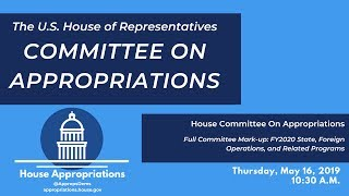 Full Committee Markup of FY2020 State, Foreign Operations (EventID=109499)