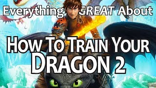Everything GREAT About How To Train Your Dragon 2!
