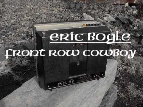 Eric Bogle - Front Row Cowboy
