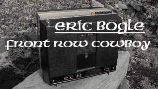 Watch Eric Bogle Front Row Cowboy video