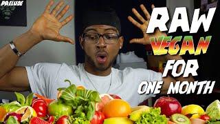Going RAW Vegan (Plant Based) For 30 Days