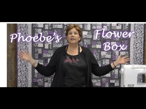 Phoebe's Flower Box Quilt - Quilting Made Easy