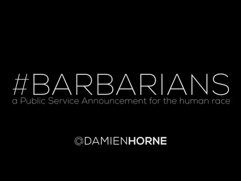 Damien Horne - Barbarians (PSA For The Human Race) [User Submitted]