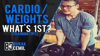 [TRAINING TIPS] Cardio or Weights First?