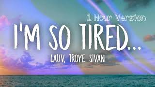 Download Lagu Lauv, Troye Sivan - I'm so tired 1 HOUR VERSION MP3