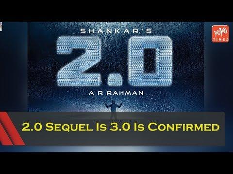2.0 Sequel Is 3.0 Is Confirmed | Director Shankar | Rajinikanth | Rajamouli |  YOYO Times