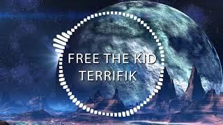 Free The Kid - Terrifik (Insutrmental)