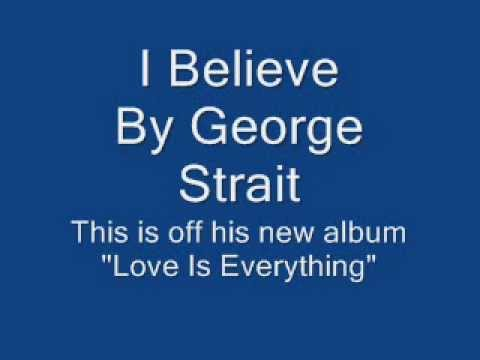 I believe by George Strait