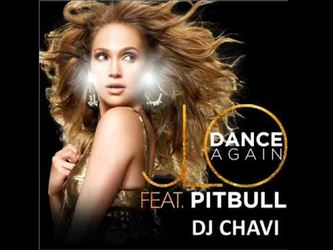 Dance Again Remix - Jennifer Lopez & Pitbull Ft Dj Chavi ►New Electro 2012 ◄ ►New Song 2012◄