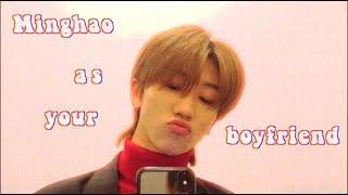 ?????minghao as your boyfriend ?????