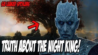 The TRUTH About The Night King! Game Of Thrones Season 8 (Leaked Spoilers)