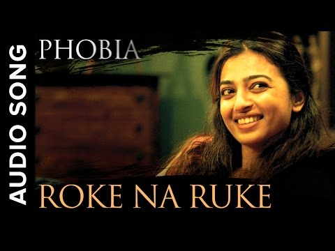 Roke Na Ruke | Full Audio Song | Phobia