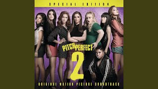 "World Championship Finale 2 (From ""Pitch Perfect 2"" Soundtrack)"