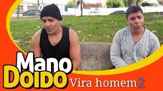 VIRA HOMEM 2 - PIADA DE DOIDO - MANO DOIDO PARAFUSO SOLTO