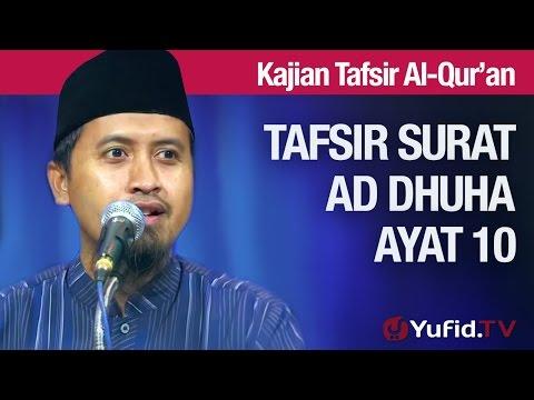 Kajian Tafsir Al Quran: Tafsir Surat Ad Dhuha Ayat 10 - Ustadz Abdullah Zaen, MA