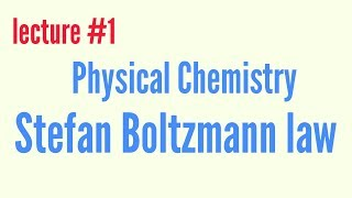 Stefan Boltzmann law of radiation