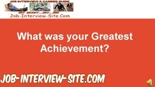 """""""What is your Greatest Achievement?"""" Interview question and answers"""