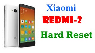 How To Hard Reset Xiaomi Redmi-2 Android Phone