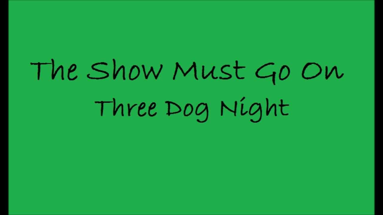 The Show Must Go On Lyrics Three Dog Night