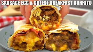 Sausage Egg and Cheese Breakfast Burrito - Sweet and Savory Meals